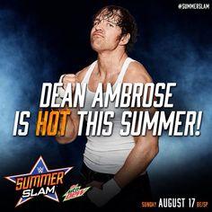WWE Summerslam, Dean Ambrose is HOT this Summer!