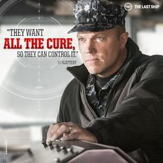 They want all the cure, so they can control it - Slattery The Last Ship, Callum Keith Rennie, Adam Baldwin, Eric Dane, Me Tv, Character Inspiration, Movie Stars, The Man, The Cure