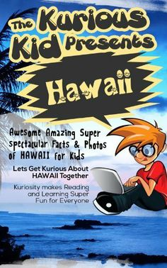 Children's book: About Hawaii( The Kurious Kid Education series for ages 3-9): A Awesome Amazing Super Spectacular Fact & Photo book on Hawaii for Kids by Brian Cliette, http://www.amazon.com/dp/B00HVAS48W/ref=cm_sw_r_pi_dp_vzUMtb1EF6FJ0