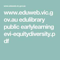 www.eduweb.vic.gov.au edulibrary public earlylearning evi-equitydiversity.pdf Positive Behavior, Role Models, Flexibility, Public, Positivity, Student, Relationships, Number, Space