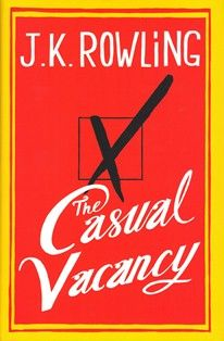 The Reading Experiment: Book Review - The Casual Vacancy by JK Rowling