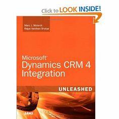 Microsoft Dynamics CRM 4 Integration Unleashed by Marc J. Wolenik. Save 27 Off!. $43.79. Edition - 1. Publication: November 6, 2009. Publisher: Sams Publishing; 1 edition (November 6, 2009). Author: Marc J. Wolenik