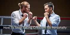 Jeff Heiser, MLC: How to Stop Taking Criticism So Personally