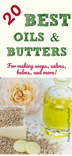 There are SO many choices for oils & butters to use in making handmade products. So which are the best oils and butters for making soap, salves, and balms? Here are 20 best oils & butters, along with my very best choices of butters and balms for beginners.