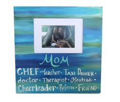 Perfect Mother's Day gift! The many jobs of a Mom photo frame. Painted Picture frame for by PaintedSea, $19.99