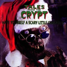 Tales from the Crypt - Have Yourself a Scary Little Christmas