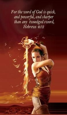 warrior angel~~ the word of God is more powerful,and sharper than any two edged sword...