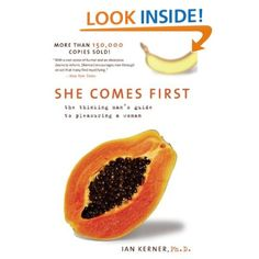 Amazon.com: She Comes First: The Thinking Man's Guide to Pleasuring a Woman (9780060538262): Ian Kerner: Books