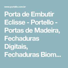 Porta de Embutir Eclisse - Portello - Portas de Madeira, Fechaduras Digitais, Fechaduras Biométricas e Ferragens