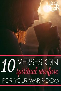 10 Verses on Spiritual Warfare for Your War Room. You need these to remind you who your REAL enemy is!