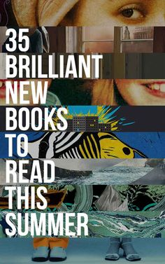 35 Brilliant New Books You Should Read This Summer
