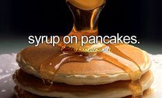 I'm the only one in my family who likes syrup