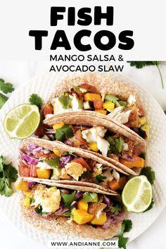 Fish Tacos With Mango Salsa And Avocado Slaw — Andianne Mango Salsa For Fish, Slaw For Fish Tacos, Cod Fish Tacos, Fish Tacos With Cabbage, Tilapia Tacos, Healthy Fish Tacos, Blackened Fish Tacos, Easy Fish Tacos, Grilled Fish Tacos
