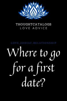 Where to go for a first date? – The Thought Catalogs  #zodiac #astrology #zodiacsigns #horoscope #capricorn #virgo #aries #leo #scorpio #pisces #libra #cancer #taurus #aquarius #gemini #zodiacmemes #sagittarius #horoscopes #love #zodiacsign #zodiacposts #astrologymemes #zodiacfacts #astrologyposts #tarot #zodiacs #art #zodiaco #zodiacpost #bhfyp#astrologer #astro #astrologysigns #zodiaclove #like #scorpion #firesigns #memes #watersigns #moon #spirituality #signos #zodii #sunsign #sign Horoscope Compatibility, Horoscope Capricorn, Monthly Horoscope, Horoscope Signs, Daily Horoscope, Aquarius, Zodiac Signs, Astrology, Real Love