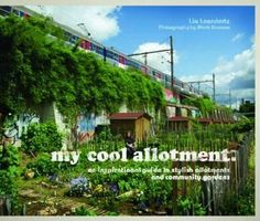 ['My Cool Allotment', by Lia Leendertz]