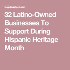 32 Latino-Owned Businesses To Support During Hispanic Heritage Month