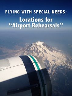 Flying with Special Needs : Airport Rehearsal Locations