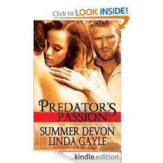 Amazon.com: Predator's Passion eBook: Summer Devon, Linda Gayle: Kindle Store only 99 cents for a limited time