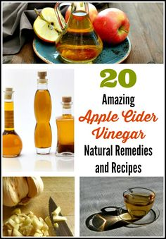 20 Amazing Apple Cider Vinegar Natural Remedies and Recipes