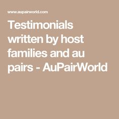 Testimonials written by host families and au pairs - AuPairWorld