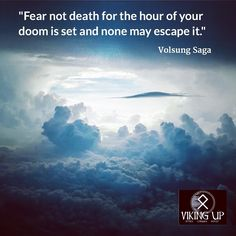 I think more people are afraid of life than they are of death. Norse Pagan, Norse Mythology, Quotable Quotes, Qoutes, Saga, Viking Quotes, Death Quotes, Warrior Quotes, Norse Vikings