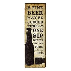 A Fine Beer May Be Judged With Only One Sip But Its Better To Be Thoroughly Sure! Cool wall art on a wood plank, great for man cave or bar decor. Bar Quotes, Cool Wall Art, Wood Planks, Personalized Signs, Proverbs, Man Cave, Beer, Inspirational Quotes, Simple