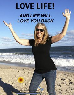 Love life - and life will love you back!