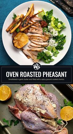 I love the smell of a roasting bird in the oven... especially when the bird is massaged inside and out with garlic butter and filled with a spicy ground cooked chorizo. Pheasant Recipes, How To Cook Chorizo, Wild Game Recipes, Side Salad, Oven Roast, Roasting Pan, Venison, Garlic Butter, Kitchens