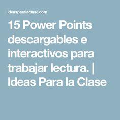 15 Power Points descargables e interactivos para trabajarlectura. | Ideas Para la Clase
