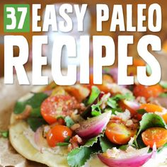 37 Easy Paleo Recipes- even a caveman can make.