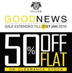 Yellow Sale till 31st Jan 2015  The sale is on all of our outlets! Karachi - Dolmen Mall Tariq Road and Dolmen Mall Clifton, Zamzama. Lahore - MM Alam Road  http://www.yellowclothing.net/