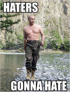 Yes...in fact most of the russian people will also hate..President Re-elect Putin