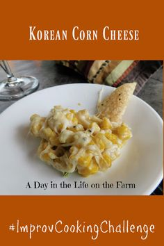 A Day in the Life on the Farm: Korean Corn Cheese #ImprovCookingChallenge Spoon Fork Bacon, Corn Cheese, Cooking Challenge, Recipe Generator, Asian Recipes, Ethnic Recipes, Bacon Recipes, Vegetable Sides, Cops