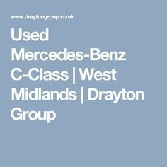 Used Mercedes-Benz C-Class | West Midlands | Drayton Group