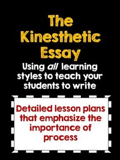 exploring students learning styles learning styles activities  teach essay writing to all learning styles the kinesthetic essay