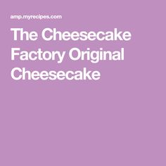 The Cheesecake Factory has more than 30 cheesecake flavors, but it's the original that makes us swoon. Try this copycat version, from the book Top Secret Restaurant Recipes Cheesecake Factory Original Cheesecake Recipe, No Bake Cheesecake, Cheesecake Recipes, Birthday Cheesecake, Plain Cheesecake, Cheesecake Squares, Banana Cheesecake, No Bake Desserts, Just Desserts