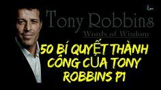 50 Bí Quyết Thành Công của Tony Robbin để Bạn Thành Công Đột Phá trong C...