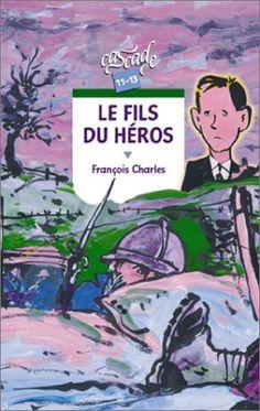 Le Fils du héros de François Charles. Les orphelins de la guerre 14-18