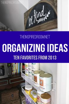 Ten Inspiring and Helpful Organizing Posts
