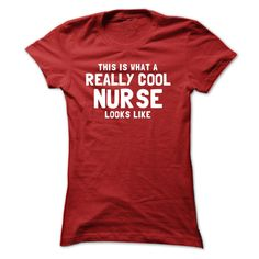 Cool Nurse. Check this shirt now: http://www.sunfrogshirts.com/Funny/Cool-Nurse-Red-53870616-Ladies.html?53507
