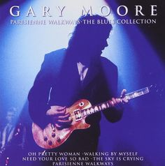 GARY MOORE - Parisienne Walkways: The Blues Collection