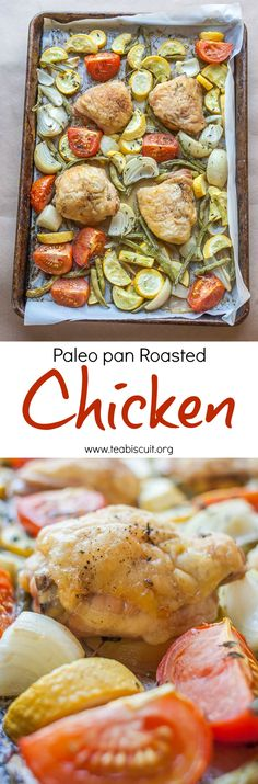 Perfect Paleo Chicken Thighs and vegetables, roasted all in one pan, simple, easy and quick!