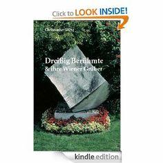 Dreißig Berühmte und ihre Wiener Gräber (German Edition) by Christopher Dietz. $3.70. Publisher: Selbstverlag; 1 edition (January 23, 2013). 65 pages