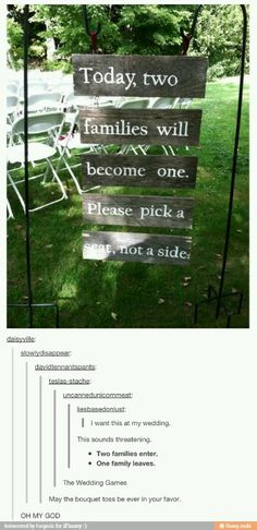 Today two families become one; Please pick a seat, not a side...Want this on board for wedding foyer