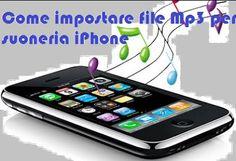 UNIVERSO NOKIA: Come impostare file Mp3 per suoneria iPhone