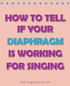 There are 4 ways to tell if your diaphragm is working properly for singing. Watch this singing tutorial to find out! http://singerssecret.com/tell-diaphragm-working-properly-singing/ #singing #technique #lesson #howto