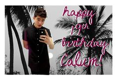 """""""happy 19th birthday Calum! [#417]"""" by hello-crazy ❤ liked on Polyvore featuring art, calumhood and HappyBirthdayCalum"""
