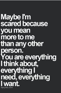 You are everything i think about <3