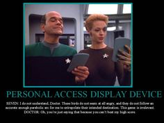 Star Trek - Doctor and Seven.  This is so accurate to their characters!