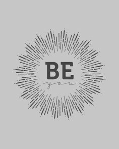INSTANT DOWNLOAD 8x10 Printable: Be You - Typography Print